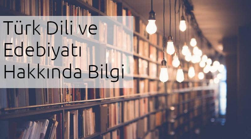 türk dili ve edebiyatı bilgi