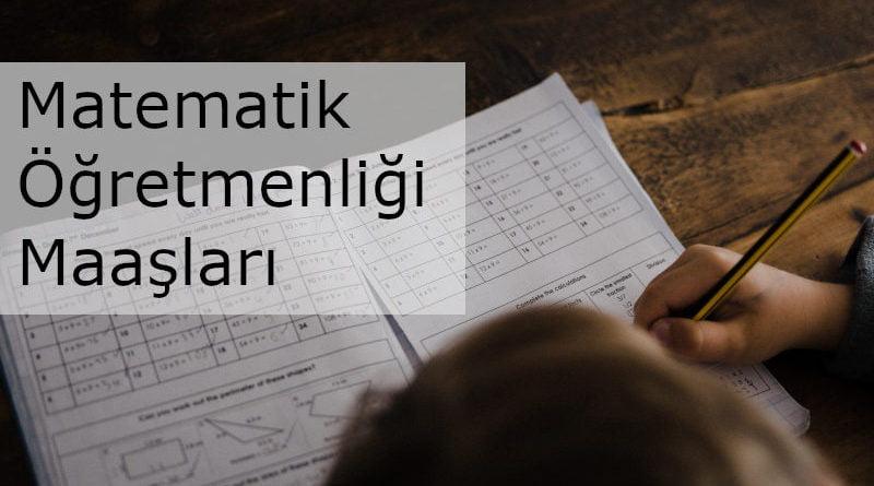 matematik öğretmeni maaşı